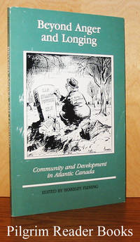 image of Beyond Anger and Longing, Community and Development in Atlantic Canada