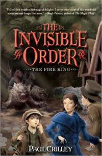 The Invisible Order: The Fire King