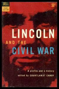 LINCOLN AND THE CIVIL WAR - A Profile and a History