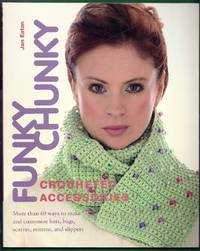 Funky Chunky.  Crocheted Accessories