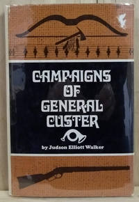 image of Campaigns of General Custer:  In the North-West and the Final Surrender of  Sitting Bull
