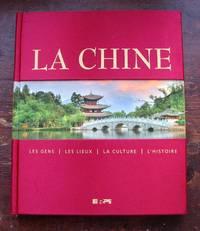 La Chine : les gens, les lieux, la culture, l'histoire