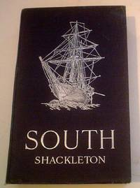 SOUTH. The story of Shackleton's last expedition 1914-1917