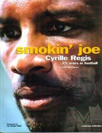 Smokin' Joe : Cyrille Regis - 25 Years in Football