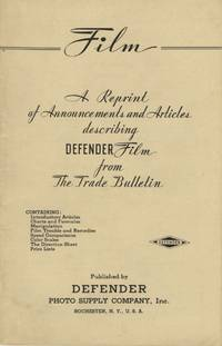 FILM: A REPRINT OF ANNOUNCEMENTS AND ARTICLES DESCRIBING DEFENDER FILM FROM THE TRADE BULLETIN.; [cover title]