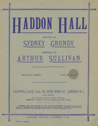 Haddon Hall. Written by Sydney Grundy... Arranged from the Full Score by King Hall. [Piano-vocal...