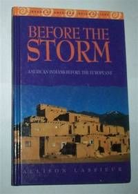 BEFORE THE STORM: American Indians Before The Europeans