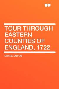 Tour through Eastern Counties of England, 1722 by Defoe, Daniel