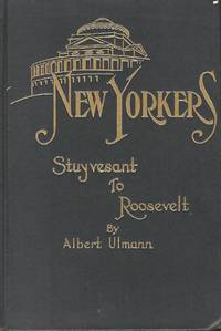 NEW YORKERS: STUYVESANT TO ROOSEVELT