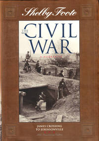 The Civil War, A Narrative Volume 12: James Crossing to Johnsonville