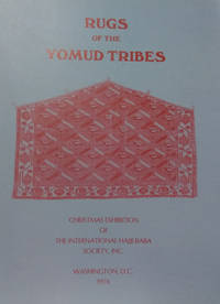 Rugs of the Yomud Tribes:  An Exhibition Featuring Rugs of the Yomud  Tribes of Russian Turkestan and Northern Persia