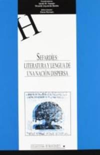 Sefardies: Literatura y Lengua de Una Nacion Dispersa (Spanish Edition)