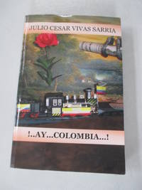 . . Ay . . . Colombia . . . ! (Spanish Edition)