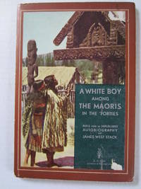 A White Boy Among the Maoris in the \'Forties\'