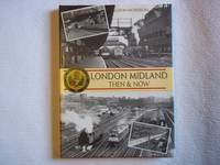 London Midland Then and Now.