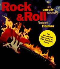 Rock and Roll : An Unruly History