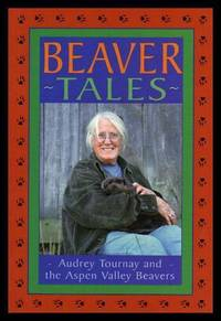 BEAVER TALES - Audrey Tournay and the Aspen Valley Beavers