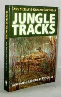 Jungle Tracks: Australian Armour in Vietnam.