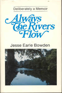 image of Always the Rivers Flow: Deliberately a Memoir