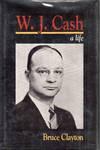 W J Cash, a Life