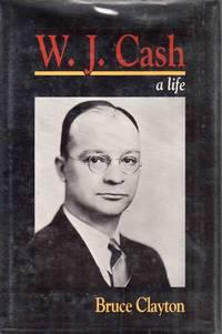 W. J. Cash a Life