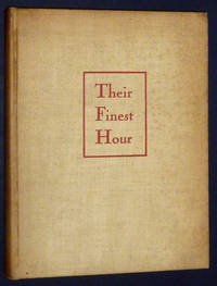 Their Finest Hour: First-Hand Narratives of the War in England