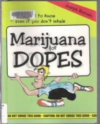 MARIJUANA FOR DOPES A Pop Culture History of Cannabis by  Joseph Romain - Paperback - First Edition - 2001 - from Riverwood's Books (SKU: 11624)