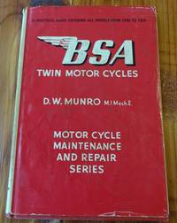 B.S.A. Twin Motor Cycles: A Practical Guide Covering All Models from 1946 to 1959 (BSA)