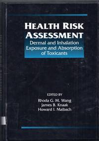 Health Risk Assessment. Dermal and Inhalation Exposure and Absorption of Toxicants