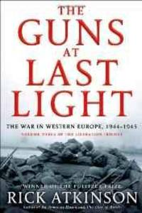image of guns at last light, The: the war in Western Europe, 1944-1945