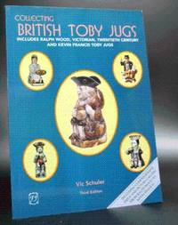 Collecting British Toby Jugs: British Toby Jugs From 1780 to the Present Day