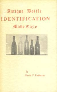 Antique Bottle Identification Made Easy