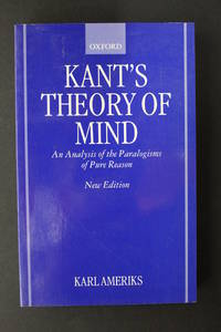 Kant's Theory of Mind - An Analysis of the Paralogisms of Pure Reason - New Edition