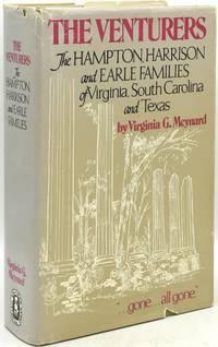 THE VENTURERS THE HAMPTON, HARRISON, AND EARLE FAMILIES OF VIRGINIA, SOUTH CAROLINA, AND TEXAS