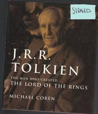 J. R. R. Tolkien: The Man Who Created the Lord of the Rings  -(SIGNED)-