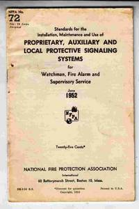 Standards for the Installation, Mantenance and Use of Proprietary,  Auxiliary and Local Protective Signaling Systems for Watchman, Fire Alarm  and Supervisory Service