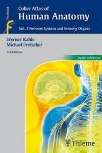 Color Atlas of Human Anatomy, Vol. 3: Nervous System and Sensory Organs