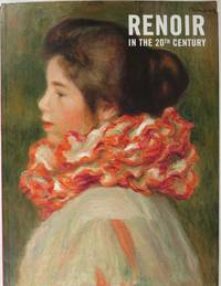 Renoir in the 20th Century by  Claudia and Sylvie Patry (catalogue coordinators) Einecke - Paperback - 1st - 2010 - from Newbury Books (SKU: 27776)