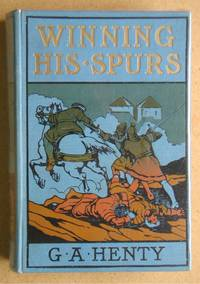 Winning His Spurs. A Tale of the Crusades.