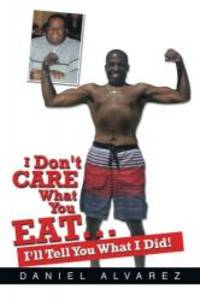 I Don't Care What You eat