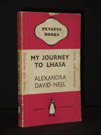 My Journey to Lhasa: (Penguin Book No.310)
