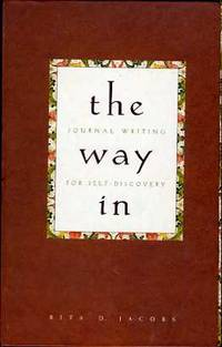 The Way In--Journal Writing for Self-Discovery