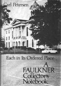 Each In Its Ordered Place: A Faulkner Collector's Notebook