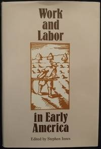 Work and Labor in Early America (Institute of Early American History & Culture)
