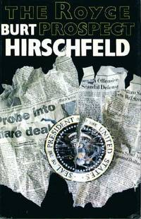 The Royce Prospect by  Burt HIRSCHFELD - First American Edition - 1991 - from Ravenwood Gables Bookstore and Biblio.co.uk