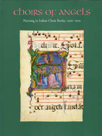 image of Choirs of Angels: Painting in Italian Choir Books, 1300-1500