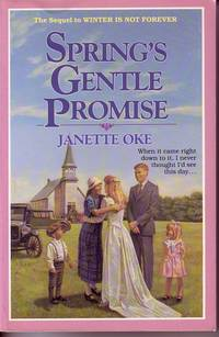 Spring's Gentle Promise Seasons of the Heart #4 by  Janette Oke - Paperback - 1989 - from Ye Old Bookworm (SKU: 12756)