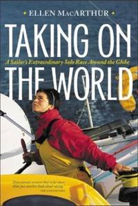 image of Taking on the World: A Sailor's Extraordinary Solo Race around the World