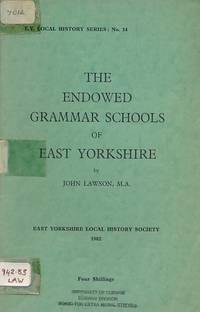 The Endowed Grammar Schools of East Yorkshire. East Yorkshire History Series No. 14