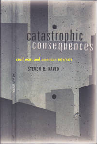 image of Catastrophic Consequences: Civil Wars and American Interests